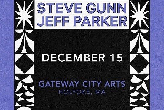 An Evening with Steve Gunn & Jeff Parker